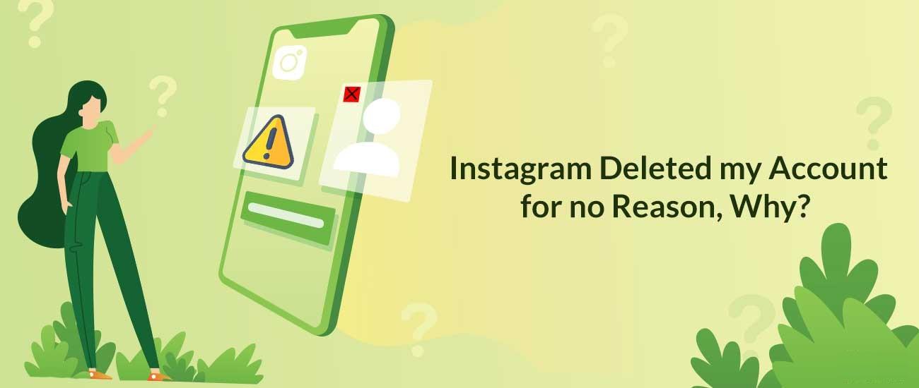 Instagram eliminó mi cuenta sin motivo, ¿por qué?