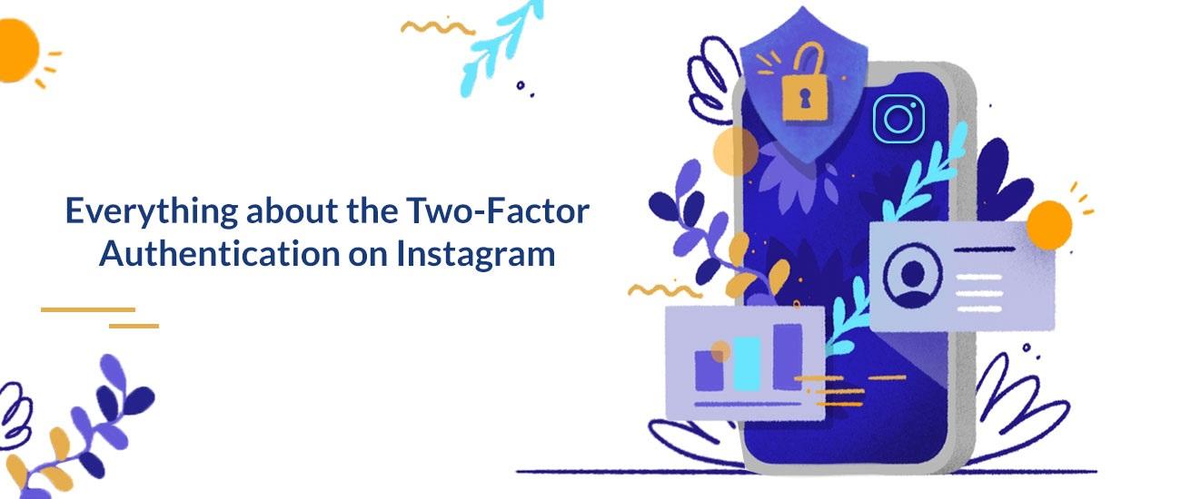 Todo sobre la autenticación de dos factores en Instagram
