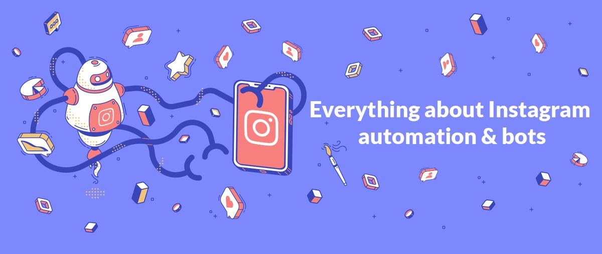 Todo sobre la automatización de Instagram y los bots