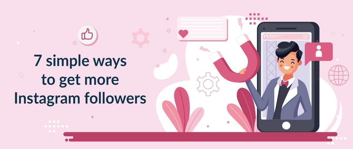 7 formas sencillas de conseguir más seguidores en Instagram
