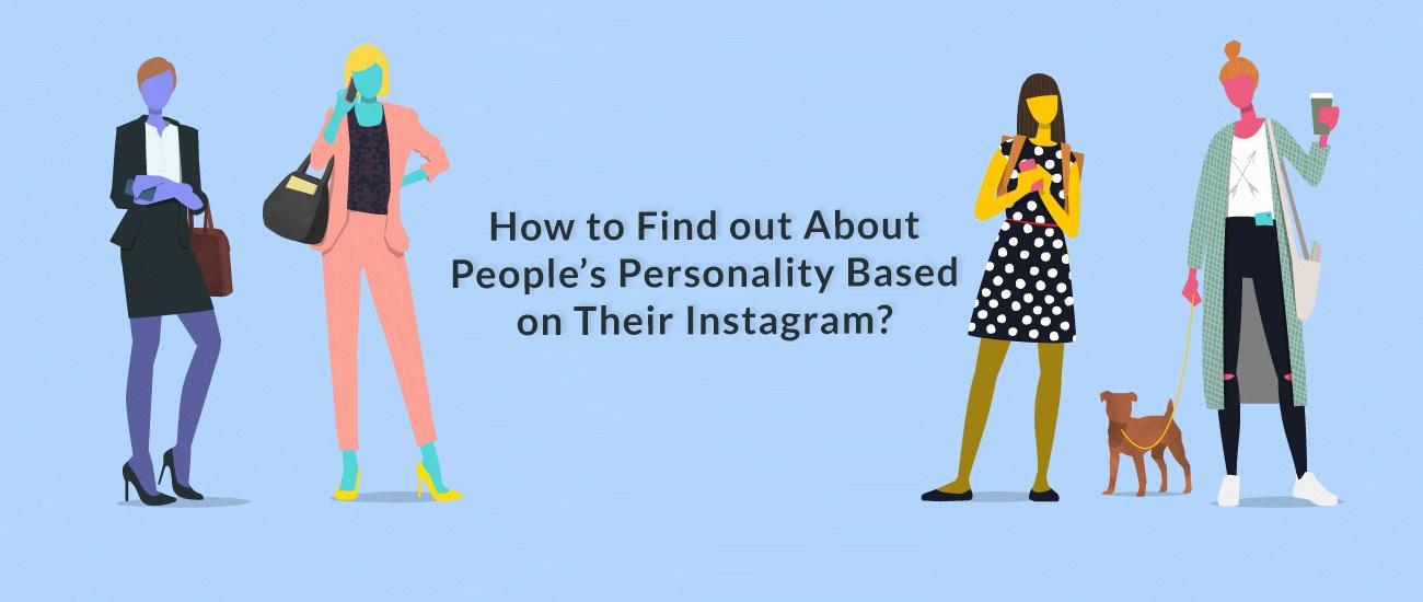 ¿Cómo descubrir la personalidad de las personas en función de su Instagram?